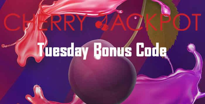 cherryjackpot-tuesday-bonus-code